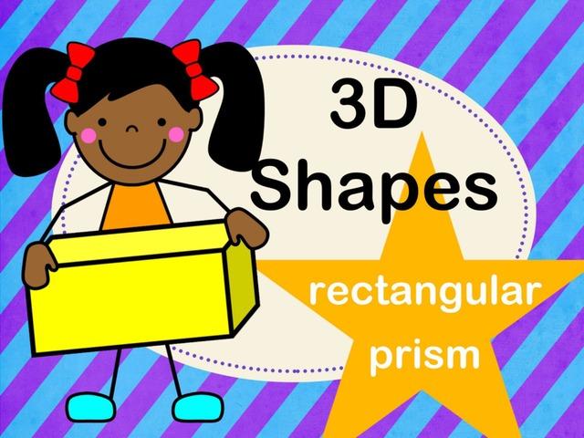 3D Shapes -Rectangular Prisms  by Jennifer
