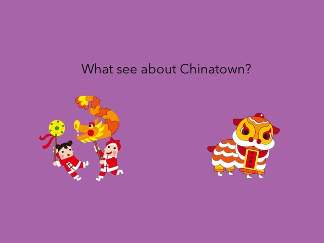 What Are See Chinatown  by Idah Rahman