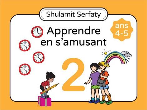 Apprendre en s'amusant, 4-5 (2) by Shulamit Serfaty