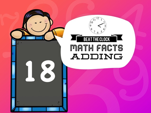 Beat The Clock - Adding To 18 by Ellen Weber