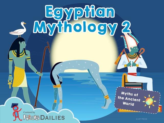 Egyptian Mythology II by Kids Dailies