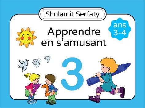 Apprendre en s'amusant, 3-4 (3) by Shulamit Serfaty