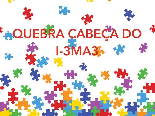 QUEBRA CABEÇA DO I-3MA3 by TecEduc Porto