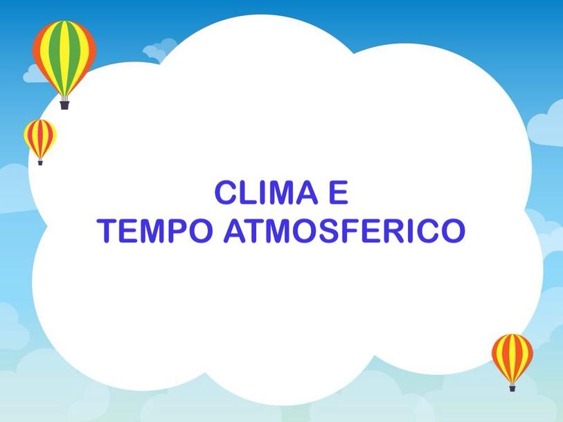 Clima E Tempo by Primaria Interattiva
