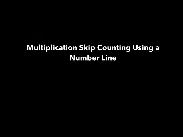 Multiplication Skip Counting Using a Number Line by Cindy Carling