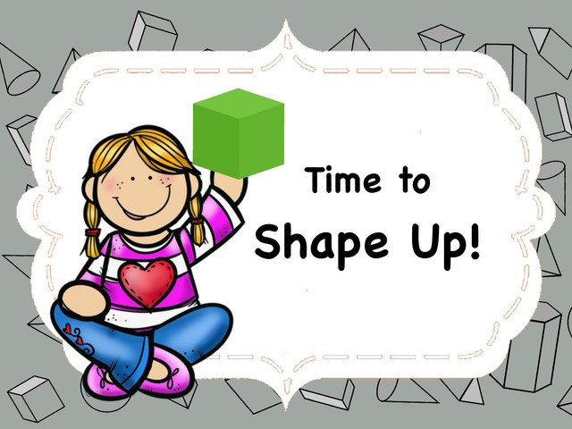 Time To Shape Up! by Ellen Weber