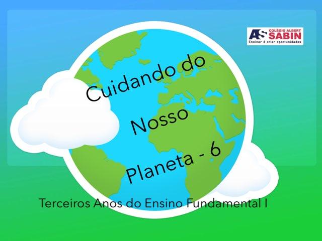 Cuidando Do Nosso Planeta 6! by TE Colégio Albert Sabin
