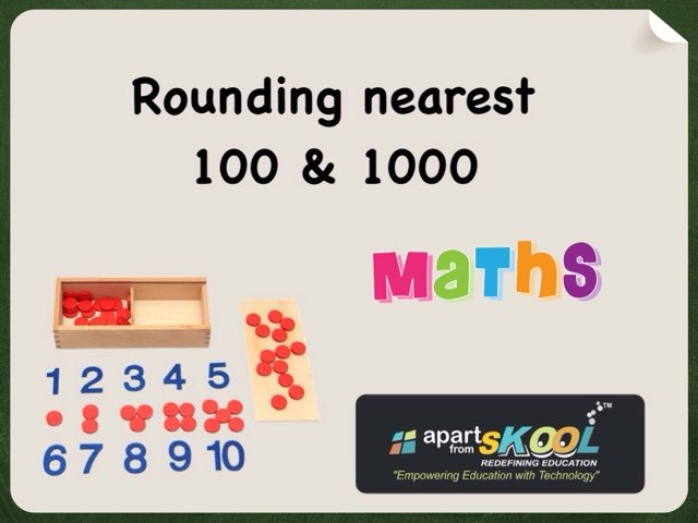 Rounding Nearest To 100 And 1000 by TinyTap creator