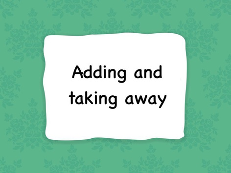 Adding And Taking Away by Miss Fle