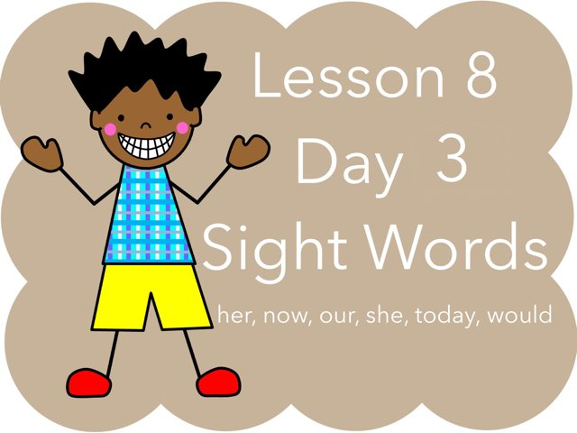 Lesson 8 - Day 3 Sight Words by Jennifer