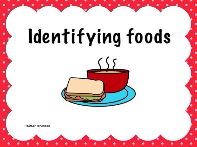 Identifying Food by Heather Hinerman