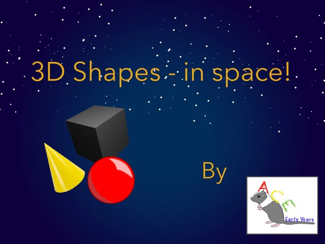 3D Shape - In Space by Ace Early Years