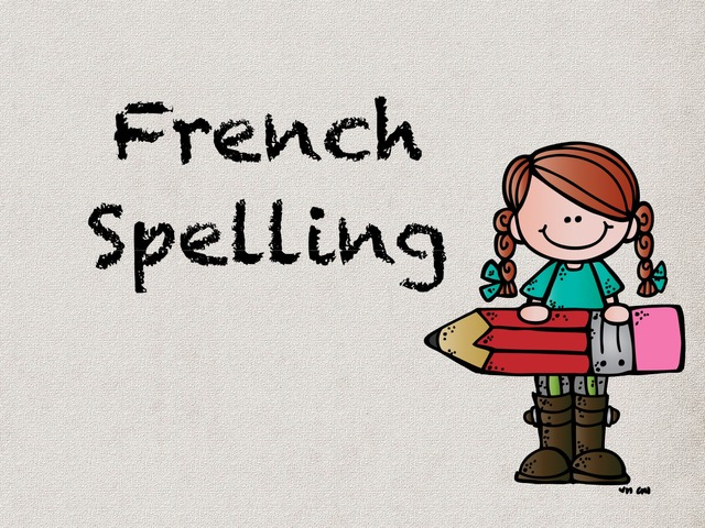French Spelling by Shahzalan Dms