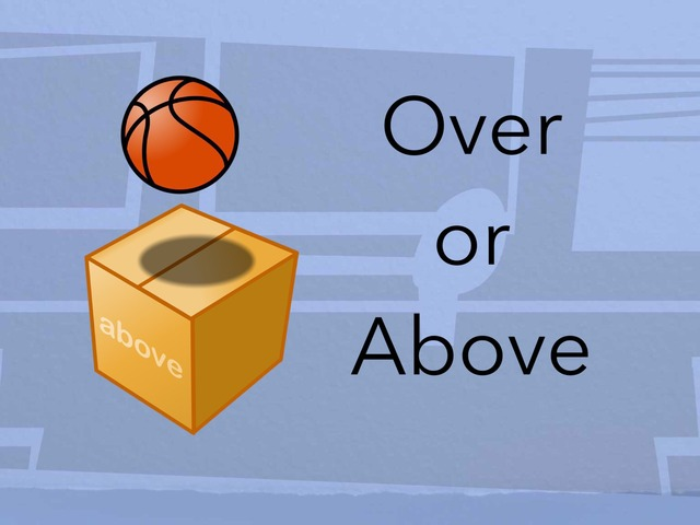Over or Above (Prepositions) by Carol Smith