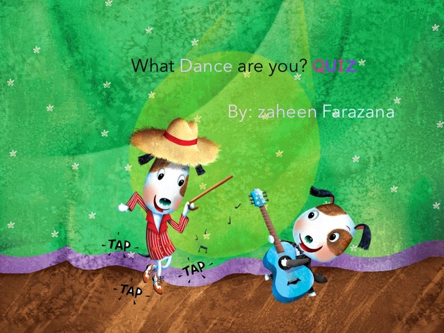 What Dance are you? QUIZ  by Idah Rahman
