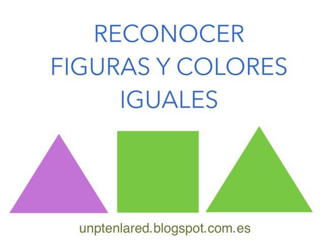 RECONOCER FIGURAS Y COLORES IGUALES. by Jose Sanchez Ureña