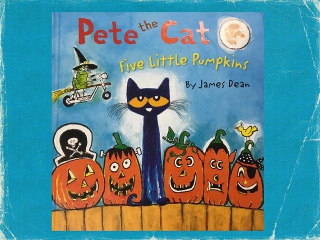 Pete Five Little Pumpkins by Abigail Lopez