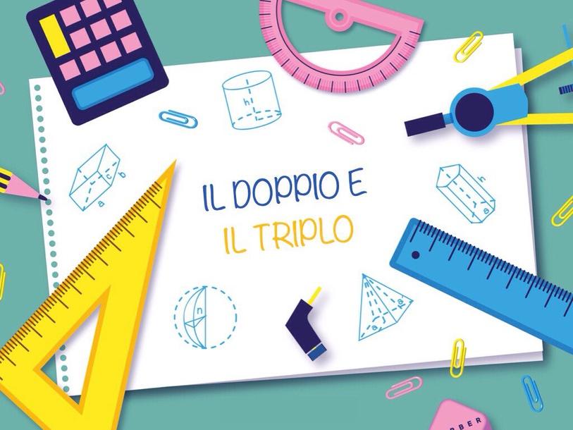 Il Doppio E Il Triplo by Primaria Interattiva