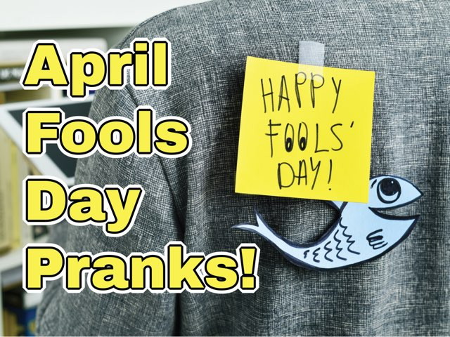 April Fools Day Pranks!  by Penny Wright