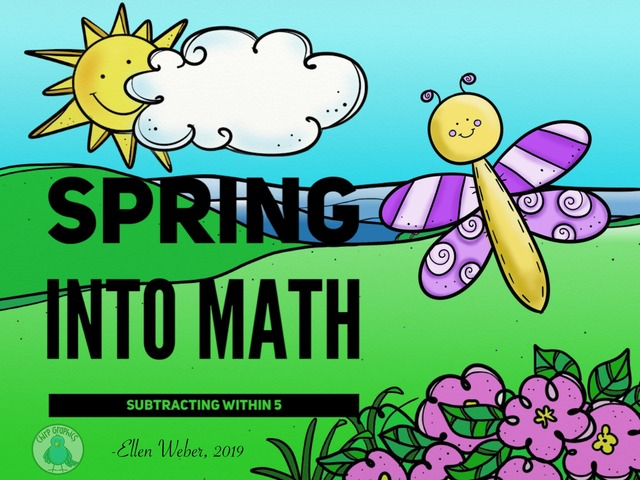Spring Into Math - Subtracting Within 5 by Ellen Weber