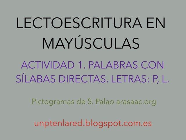 Lectoescritura  En Mayúsculas. Letras P y L. by Jose Sanchez Ureña