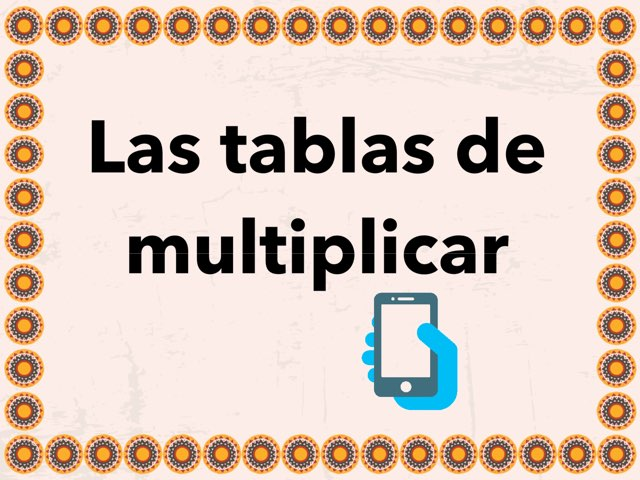Las tablas de multiplicar by Elysia Edu