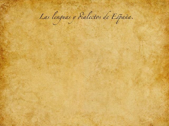 Las Lenguas Y Los Dialectos Del Castellano (Andrea) by Andreap_hbst