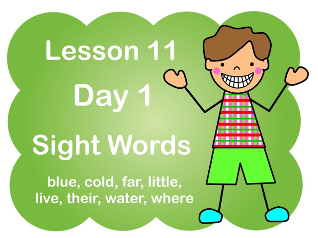 Lesson 11 - Day 1 Sight Words by Jennifer