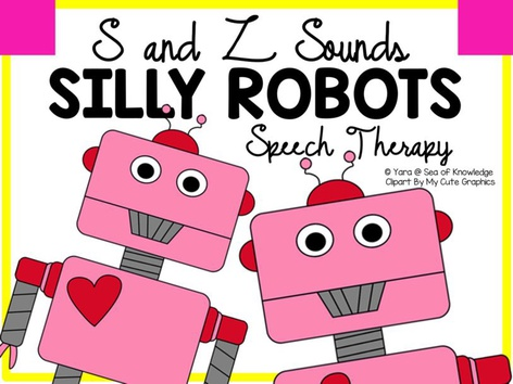 S & Z Beginning Sounds - Silly Robots Speech Therapy by Yara Habanbou