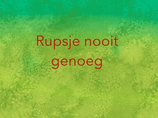 Rupsje Nooitgenoeg by Alice Kannegieter