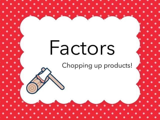 Factors  by Jessica Nowakowski