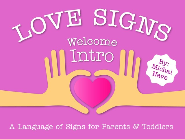 Love Signs - Introduction to baby sign language by Michal Nave
