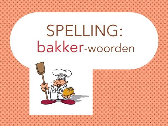 Spelling: BAKKER-woorden by Annemiek Schokker