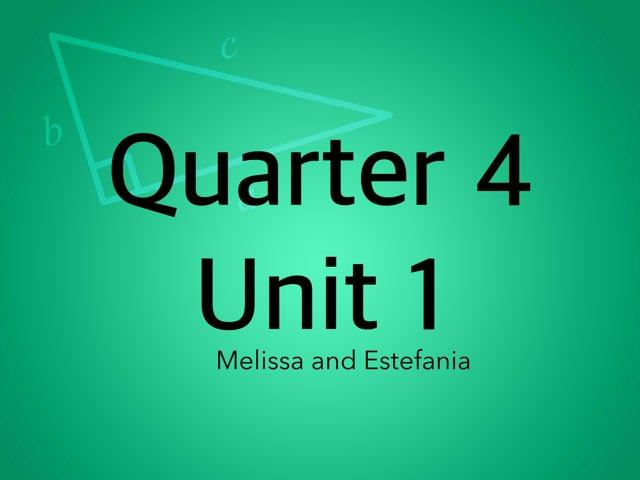 Q.4 Unit 1 by Melissa  Perez