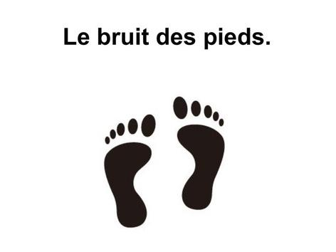 Le Bruit Des Pieds. by Valerie Escalpade