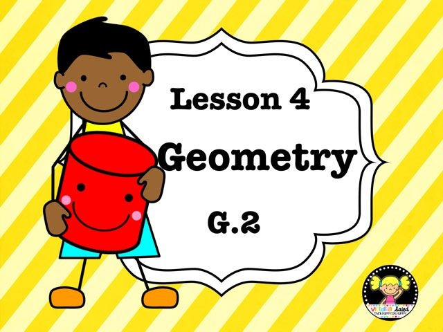 Geometry Lesson 4 Of 6 by Jennifer