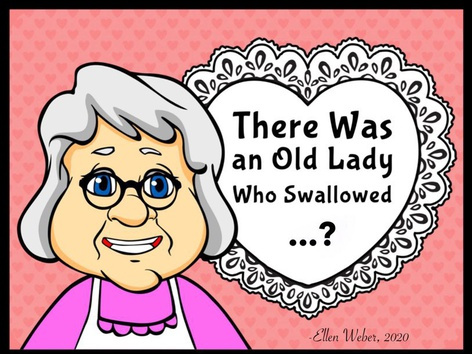 There Was An Old Lady Who Swallowed ? by Ellen Weber