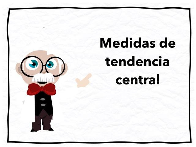 Medidas De Tendencia Central by Edgar AS LO