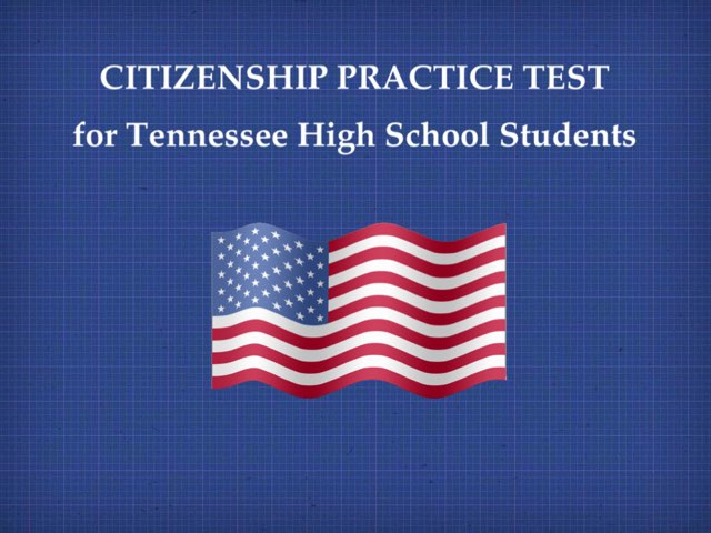 Citizenship Practice Test For Tennessee High School Students by Sandy Hale