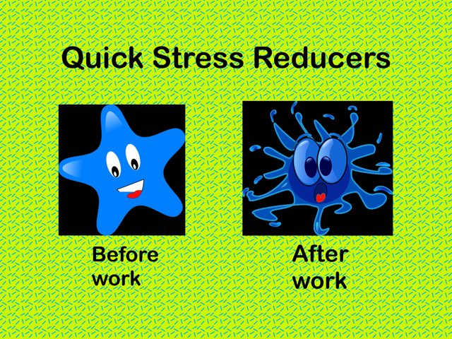 Just For Teachers: Stress Reducers by Ellen Weber