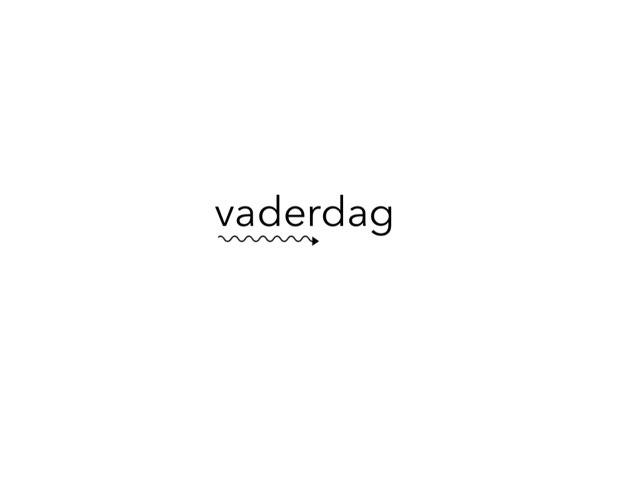vaderdag by mark zoetemeijer