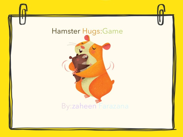 Hamster Hugs:Game by Idah Rahman