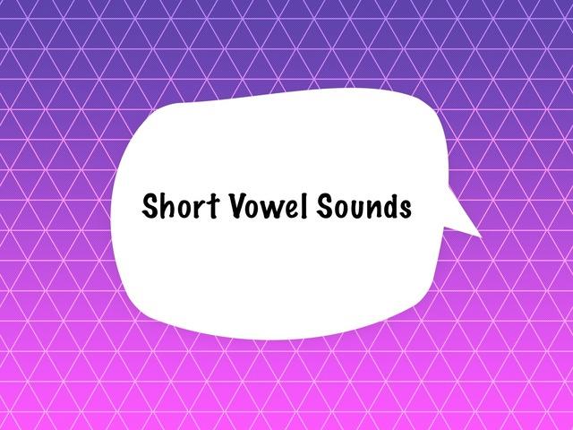 Short vowel sounds by Kirsten Jackson