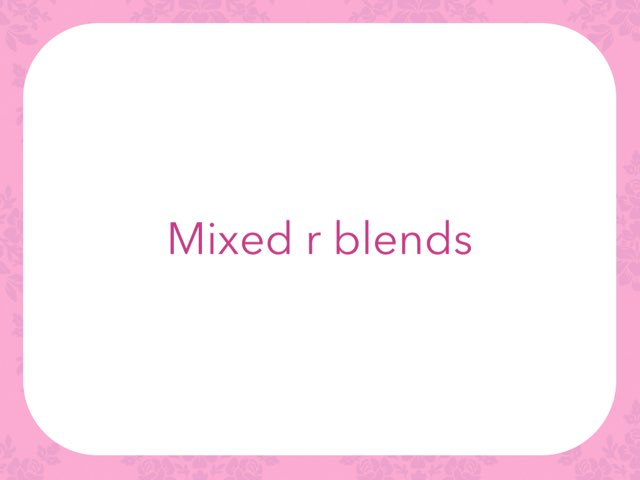 Mixed r Blends by Leslee DuPertuis
