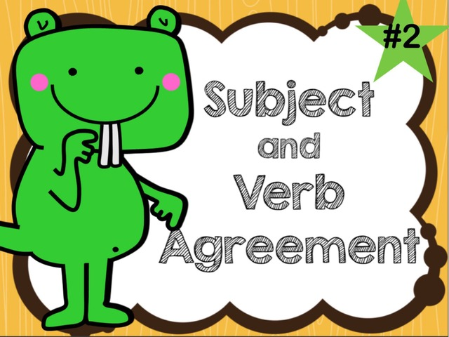 Subject & Verb Agreement - Game #2 by Jennifer
