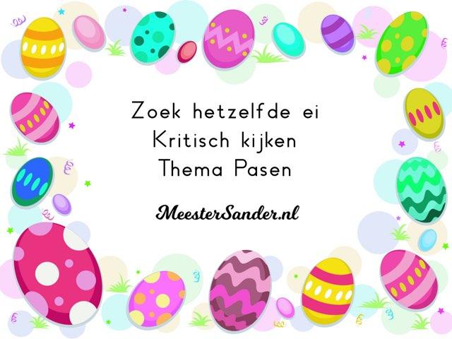 Zoek Hetzelfde Ei - Kritisch Kijken - Thema Pasen - Www.meestersander.nl  by Sander Gordijn
