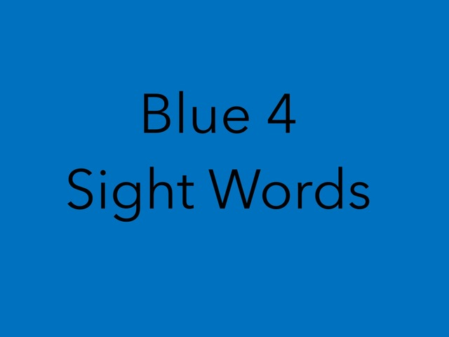 Blue 4 Sight Words. No 32 by Sonia Landers