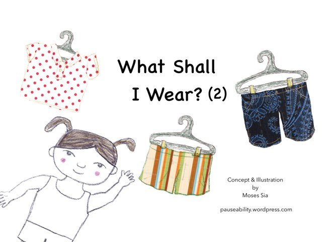 What Shall I Wear 2 by Moses Sia