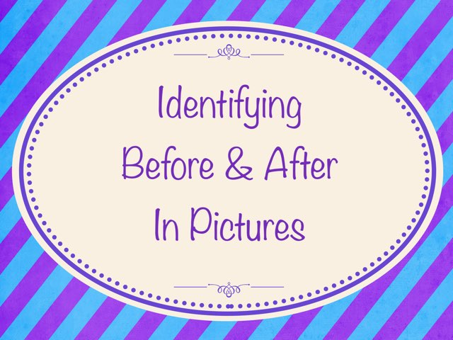 Identifying Before & After In Pictures  by Karen Souter