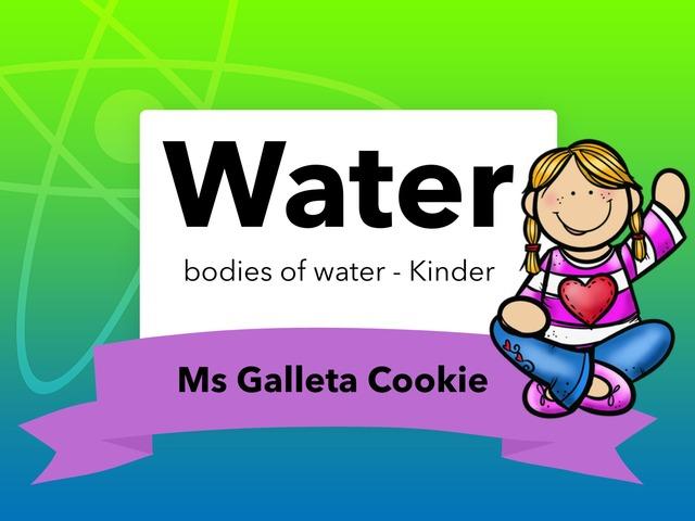 Bodies Of Water by Ms. Galleta Cookie